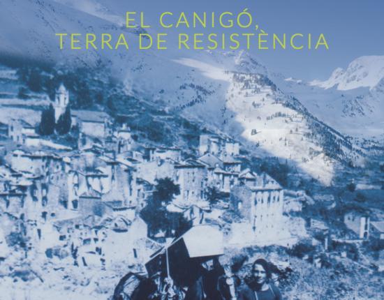 Le Canigó, terre de Résistance de JP Bobo aux éditions Trabucaire dans la collection Patrimoine Canigó proposée par Canigó Grand Site